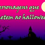 Personagens que remetem ao halloween