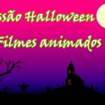 Sessão halloween - Filmes animados