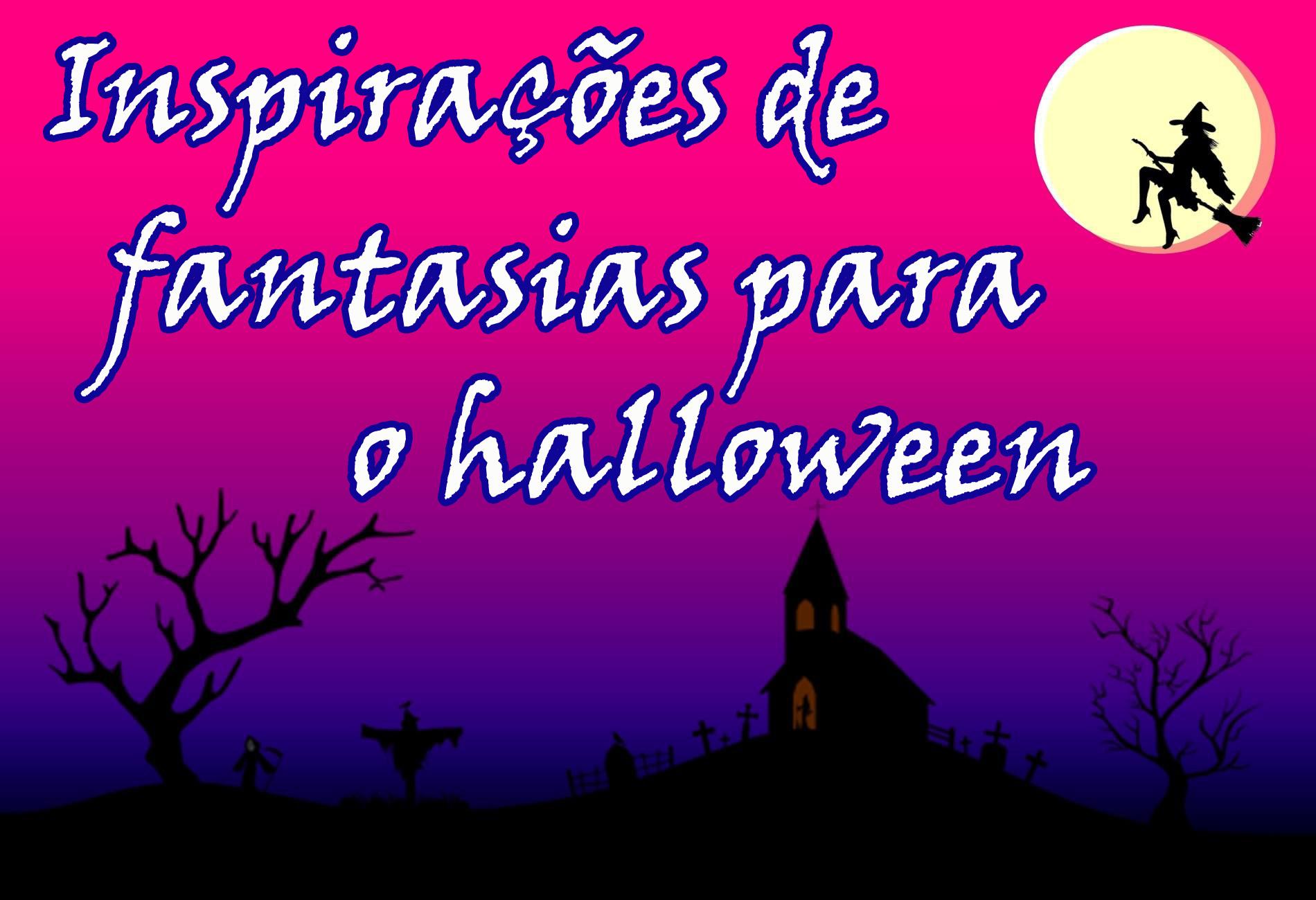 Inspirações de fantasias para o halloween