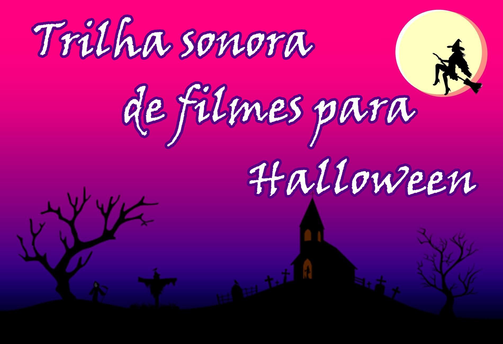 Trilha sonora de filmes para halloween